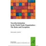 Non-Discrimination in the World Trade Organization by William J. Davey