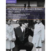 A/As Level History for Aqa the Making of Modern Britain, 1951 2007 Student Book