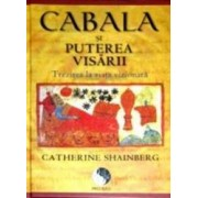 Cabala Si Puterea Visarii - Catherine Shainberg
