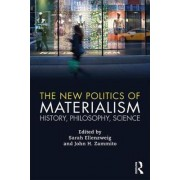 The New Politics of Materialism by Sarah Ellenzweig