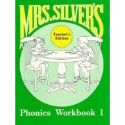 Mrs Silvers Phonics Workbook 1 Teachers Book by Silver