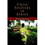 Child Soldiers in Africa by Alcinda Honwana