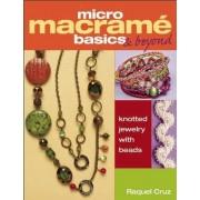 Micro Macrame Basics & Beyond by Raquel Cruz