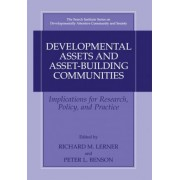 Developmental Assets and Asset-Building Communities by Richard M. Lerner