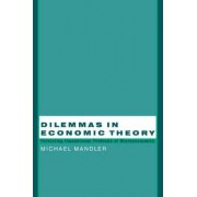 Dilemmas in Economic Theory by Michael Mandler