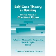 Self-care Theory in Nursing by Dorothea E. Orem