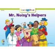 Mr. Noisy's Helpers by Rozanne Lanczak Williams