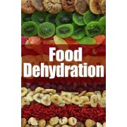 Food Dehydration - The Ultimate Recipe Guide by Jessica Dreyher