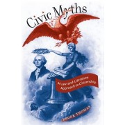 Civic Myths: A Law-And-Literature Approach to Citizenship