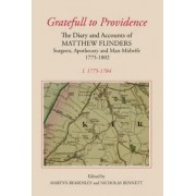`Gratefull to Providence': The Diary and Accounts of Matthew Flinders, Surgeon, Apothecary and Man-Midwife, 1775-1802 by Matthew Flinders
