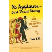 No Applause-Just Throw Money by Trav S.D.
