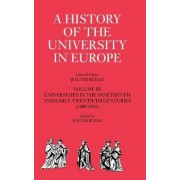 A History of the University in Europe: Volume 3, Universities in the Nineteenth and Early Twentieth Centuries (1800-1945): Universities in the Nineteenth and Early Twentieth Centuries (1800-1945) v.3 by Hilde De Ridder-Symoens