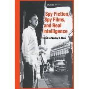 Spy Fiction, Spy Films and Real Intelligence by Wesley K. Wark