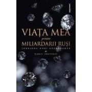 Viata mea printre miliardarii rusi - Jurnalul unei guvernante - Marie Freyssac