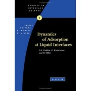 Dynamics of Adsorption at Liquid Interfaces: Volume 1 by S. S. Dukhin
