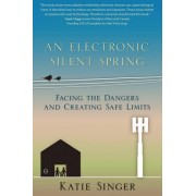 An Electronic Silent Spring by Katie Singer