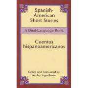 Spanish-American Short Stories / Cuentos Hispanoamericanos by Stanley Appelbaum