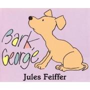 Bark, George by Jules Feiffer