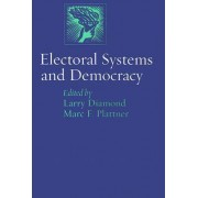 Electoral Systems and Democracy by Larry Diamond