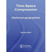 Time-space Compression by Professor Barney Warf