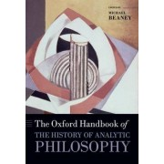 The Oxford Handbook of The History of Analytic Philosophy by Michael Beaney