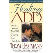 Healing Add: Simple Exercises That Will Change Your Daily Life by Thomas Hartman
