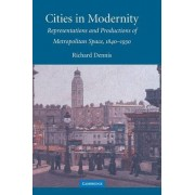 Cities in Modernity by Richard Dennis