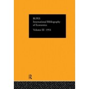 International Bibliography of Economics 1954: Volume 3 by The British Library of Political and Economic Science
