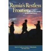 Russia's Restless Frontier by Dmitri V. Trenin
