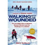 Walking with the Wounded by Mark McCrum