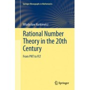 Rational Number Theory in the 20th Century by Wladyslaw Narkiewicz