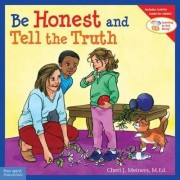 Be Honest and Tell the Truth by Cheri J. Meiners