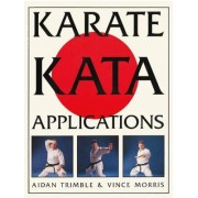 Karate Kata Applications: v. 1 & 2 by Aidan Trimble
