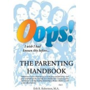 OOPS! the Parenting Handbook by Erik R Robertson M a