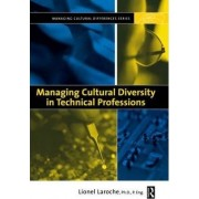 Managing Cultural Diversity in Technical Professions by Lionel Laroche
