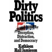 Dirty Politics by Kathleen Hall Jamieson