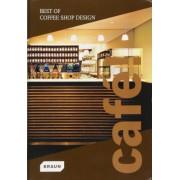 Cafe! Best of Coffee Shop Design by Braun