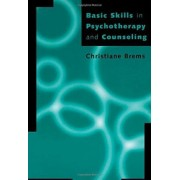 Basic Skills in Psychotherapy and Counseling by Christiane Brems