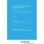 Integration of Natural Language and Vision Processing: v. 3 by Paul McKevitt