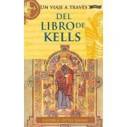 Un Viaje a Traves del Libro de Kells by George Otto SIMMs