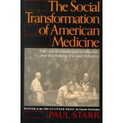 The Social Transformation of American Medicine by Paul Starr