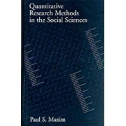 Quantitative Research Methods in the Social Sciences by Paul S. Maxim