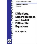 Diffusions, Superdiffusions and Partial Differential Equations by E. B. Dynkin