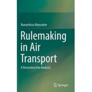 Rulemaking in Air Transport by Ruwantissa Abeyratne