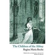 The Children of the Abbey (Valancourt Classics) by Regina Maria Roche