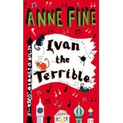 Ivan the Terrible by Anne Fine