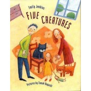 Five Creatures by Emily Jenkins