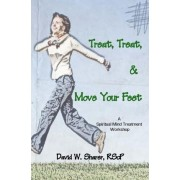 Treat, Treat, and Move Your Feet by David W Sharer Rscp