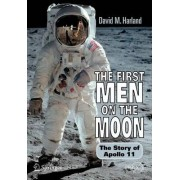 The First Men on the Moon by David M. Harland