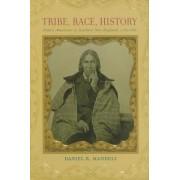 Tribe, Race, History by Daniel R. Mandell